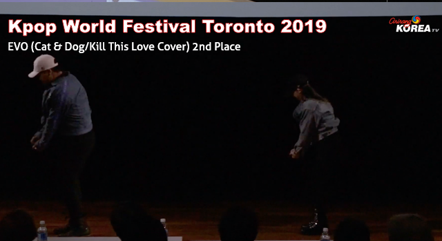 Kpop World Festival Toronto 2019 - EVO (Cat & Dog/Kill This Love Cover) 2nd Place
