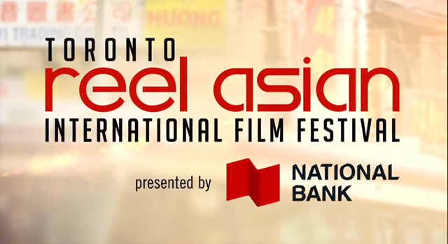 The 19th Toronto Reel Asian International Film Festival